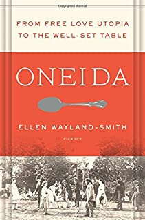 Book Cover: Oneida: From Free Love Utopia to the Well-Set Table
