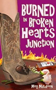 Burned in Broken Hearts Junction: A Cozy Matchmaker Mystery (Cozy Matchmaker Mystery Series Book 1) by [Muldoon, Meg]