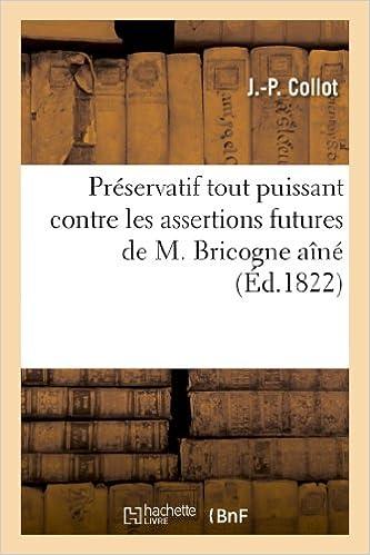 Télécharger en ligne Préservatif tout puissant contre les assertions futures de M. Bricogne aîné epub, pdf