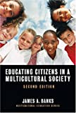 Educating Citizens in a Multicultural Society, James A. Banks, 0807748129