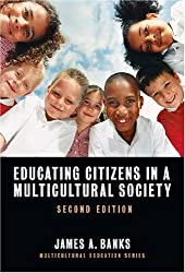 Educating Citizens in a Multicultural Society, Second Edition (Multicultural Education Series) (Multicultural Education (Paper)) (Multicultural Education (Paper))