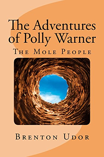 The Mole People: The Adventures of Polly Warner