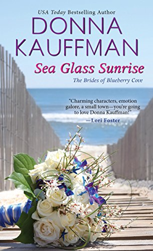 Cove Series - Sea Glass Sunrise (The Brides of Blueberry Cove Series Book 1)
