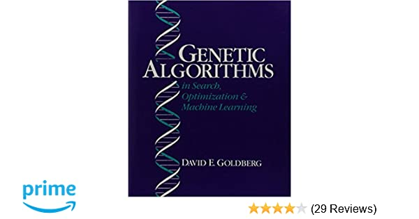 Genetic algorithms in search optimization and machine learning genetic algorithms in search optimization and machine learning david e goldberg 9780201157673 amazon books fandeluxe Image collections