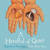 img - for A Handful of Quiet: Happiness in Four Pebbles book / textbook / text book