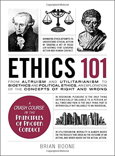 Read Online Ethics 101: From Altruism and Utilitarianism to Bioethics and Political Ethics, an Exploration of the Concepts of Right and Wrong (Adams 101) ebook
