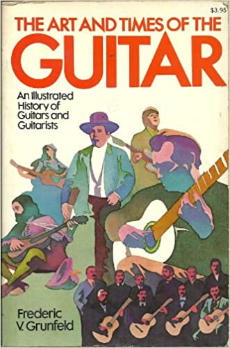 Art and Times of the Guitar: From the Hittites to the Hippies