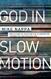 God in Slow Motion, Mike Nappa, 1400204623
