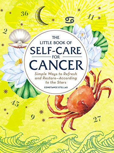 The Little Book of Self-Care for Cancer: Simple Ways to Refresh and Restore_According to the Stars (Astrology - Sign Cancer Zodiac
