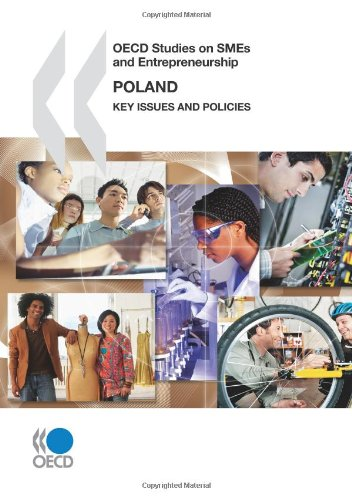 OECD Studies On Smes And Entrepreneurship: Poland 2010 Key Issues And Policies