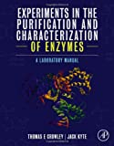 Experiments in the Purification and Characterization of Enzymes : A Laboratory Manual, Kyte, Jack, 0124095445
