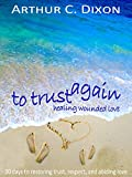 img - for To Trust Again: Healing Wounded Love book / textbook / text book
