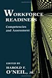 Workforce Readiness : Competencies and Assessment, , 0805821503
