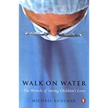 Walk on Water: The Miracle of Saving Children's Lives