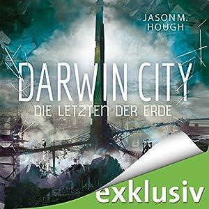Darwin City: Die Letzten der Erde (Dire Earth 1) Hörbuch