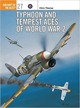 Book Typhoon and Tempest Aces of World War 2 (Osprey Aircraft of the Aces No 27) by Chris Thomas (1999-09-01)