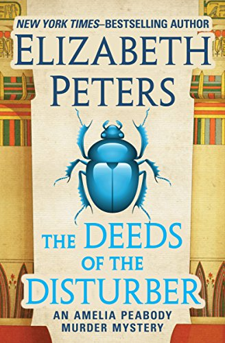 The Deeds of the Disturber (The Amelia Peabody Murder Mysteries) cover