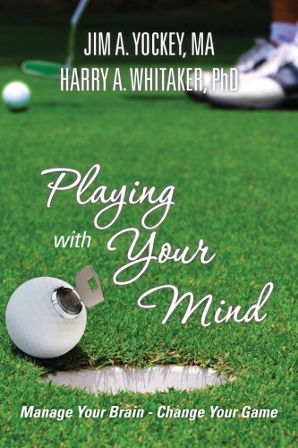 Playing With Your Mind: Manage Your Brain, Change Your Game PDF