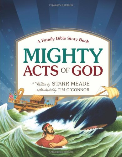 Mighty Acts of God: A Family Bible Story (Reformed Acts)