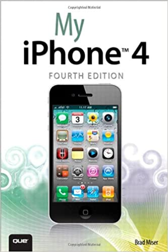 Amazon com: My iPhone (covers 3G, 3Gs and 4 running iOS4) (4th