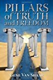 Pillars of Truth and Freedom, Gene Van Shaar, 1461032474