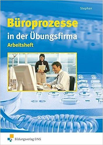Book Buroprozesse in der Ubungsfirma, Arbeitsheft