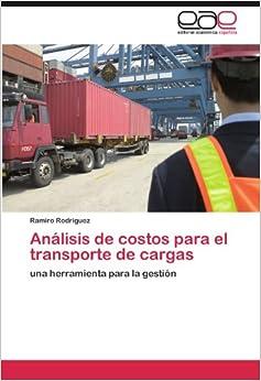 Análisis de costos para el transporte de cargas: una herramienta para la gestión