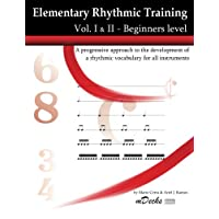 Elementary Rhythmic Training. Vol. I & II: A progressive approach to the development of a rhythmic vocabulary for all instruments Beginners level - Vol. I & II: 1-2 (Mdecks)