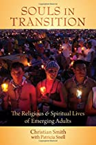 Souls in Transition: The Religious and Spiritual Lives of Emerging Adults