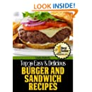 Burger and Sandwich Recipes (Top 30 Easy & Delicious Recipes Book 11)
