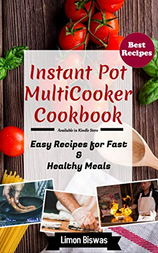 Instant Pot MultiCooker Cookbook: Easy Recipes for Fast & Healthy Meals