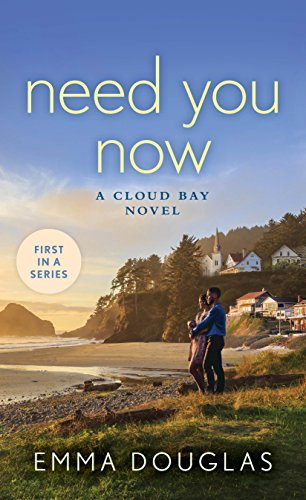 Need You Now: A Cloud Bay Novel by [Douglas, Emma]