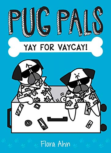 Pug Pals - Yay for Vaycay! (Pug Pals #2)