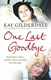 One Last Goodbye, Kay Gilderdale, 0091939143
