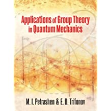 Applications of Group Theory in Quantum Mechanics (Dover Books on Physics)