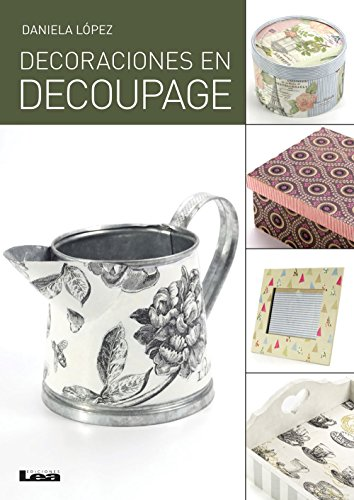 Decoraciones en decoupage (Spanish Edition) by [López, Daniela]