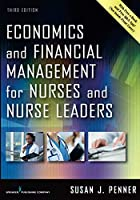 Economics and Financial Management for Nurses and Nurse Leaders, Third Edition: -
