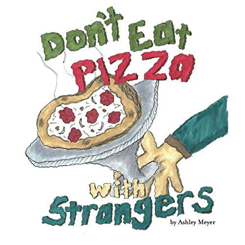 Don't Eat Pizza With Strangers