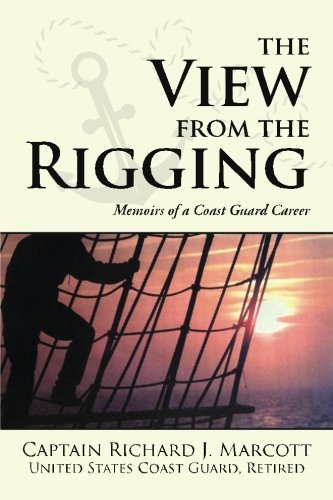 View From the Rigging: Memoirs of a Coast Guard Career ()