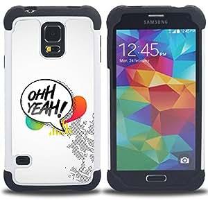 For Samsung Galaxy S5 I9600 G9009 G9008V - Oh Yeah Quote Symbol Text Box Colorful /[Hybrid 3 en 1 Impacto resistente a prueba de golpes de protecci????n] de silicona y pl????stico Def/ - Super Marley Sho