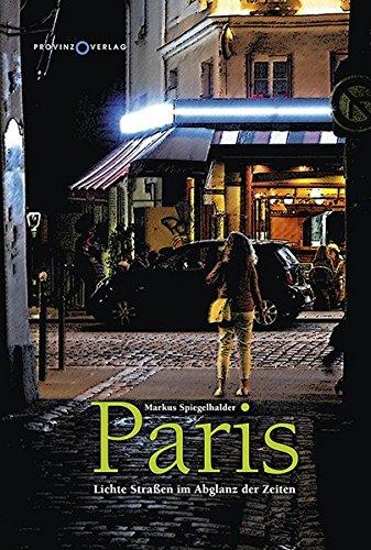 Paris: Lichte Straßen im Abglanz der Zeiten