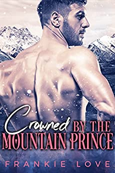 Crowned By The Mountain Prince by [Love, Frankie]