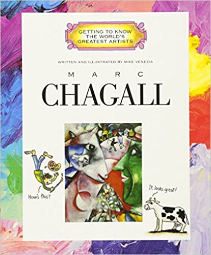 Getting to Know the World's Greatest Artists: Marc Chagall
