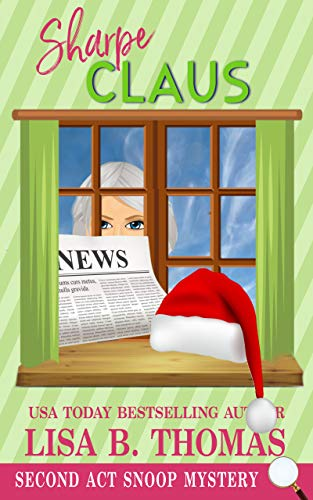 Sharpe Claus: A Christmas Holiday Novella (Second Act Snoop Mysteries Book 10) by [Thomas, Lisa B.]