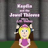 Kaydin and the Jewel Thieves, J. W. Walton, 1462653553