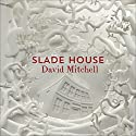 Slade House Audiobook by David Mitchell Narrated by Tania Rodrigues, Thomas Judd