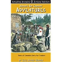Hudson's Bay Company Adventures (JR): Tales of Canada's Early Fur Traders