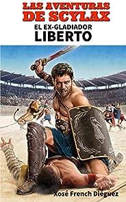 Las Aventuras de Scylax: El Ex - Gladiador Liberto