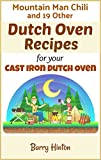 Mountain Man Chili and Other Dutch Oven Camping Recipes for Your Cast-Iron Dutch Oven