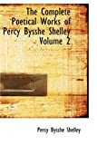 The Complete Poetical Works of Percy Bysshe Shelley, Percy Bysshe Shelley, 1426416555